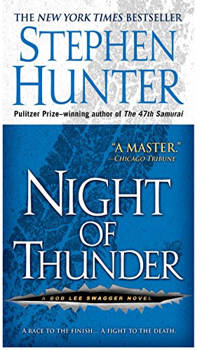 Night of Thunder: A Bob Lee Swagger Novel (Bob Lee Swagger Series Book 5) (Stephen Hunter Kindle)
