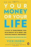 img - for Your Money or Your Life: 9 Steps to Transforming Your Relationship with Money and Achieving Financial Independence: Fully Revised and Updated for 2018 book / textbook / text book