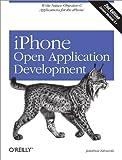 iPhone Open Application Development : Write Native Applications Using the Open Source Tool Chain, Zdziarski, Jonathan, 0596155190