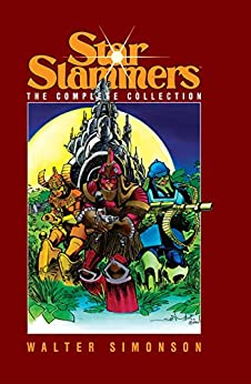 Star Slammers: The Complete Collection by Walter Simonson (Star Slammers: Re-mastered!) by [Simonson, Walt]