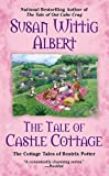 The Tale of Castle Cottage, Susan Wittig Albert, 0425251535