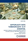 SEPTOPLASTY WITH TURBINOPLASTY- IS IT ESSENTIAL: INFERIOR TURBINATE EVALUATION AND ITS ROLE IN DECIDING SURGICAL TREATMENT MODALITY IN PATIENTS WITH DEVIATED NASAL SEPTUM