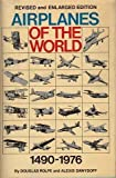 Airplanes of the World, Fourteen Ninety to Nineteen Seventy-Six, Douglas Rolphe, 0671226843