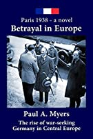 Betrayal in Europe: Paris 1938