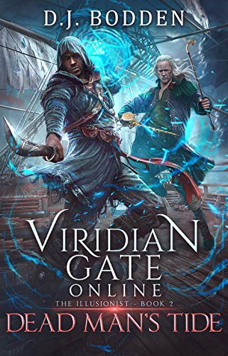 (Viridian Gate Online: Dead Man's Tide: A litRPG Adventure (The Illusionist Book)