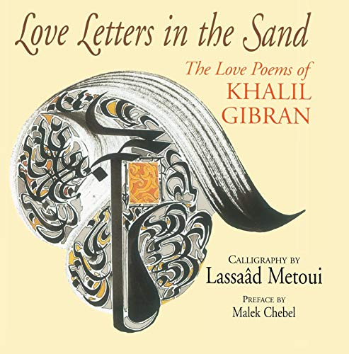 Love Letters in the Sand: The Love Poems of Khalil Gibran