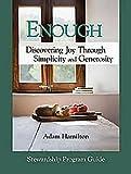 Enough: Discovering Joy Through Simplicity and Generosity, Stewardship Program Guide