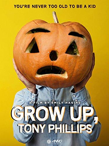 Grow Up Tony Phillips -