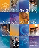 Many Peoples, Many Faiths, Emeritus, Robert S Ellwood and Barbara A. McGraw, 0205797113