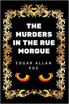 The Murders in the Rue Morgue: By Edgar Allan Poe - Illustrated