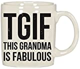 "Primitives by Kathy 20 oz Ceramic Mug - ""TGIF THIS GRANDMA IS FABULOUS"""