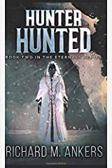 Hunter Hunted: Pocket Book Edition (The Eternals) Paperback
