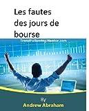 Les fautes des jours de bourse (Trend Following Mentor) (French Edition)