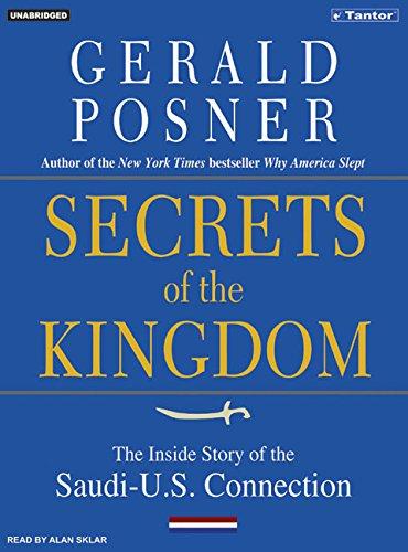 Download Secrets of the Kingdom: The Inside Story of the Secret Saudi-U.S. Connection PDF