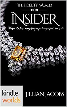 The Fidelity World: Insider (Kindle Worlds Novella) by [Jacobs, Jillian]