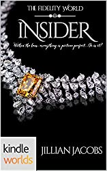 The Fidelity World: Insider (Kindle Worlds Novella)