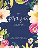 #1: My Prayer Journal: A 3 Month Guide To Prayer, Praise and Thanks: Modern Calligraphy and Lettering