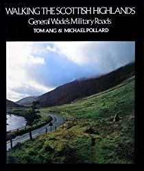 Walking the Scottish Highlands: General Wade's Military Roads