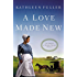 A Love Made New (An Amish of Birch Creek Novel Book 3)