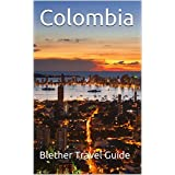 Colombia: 50 Tips for Tourists & Backpackers (Colombia Travel Guide Book 1)