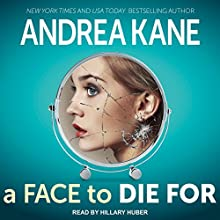 A Face to Die For: Forensic Instincts, Book 6 Audiobook by Andrea Kane Narrated by Hillary Huber