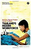 img - for Thailand's Hidden Workforce: Burmese Migrant Women Factory Workers (Asian Arguments) book / textbook / text book