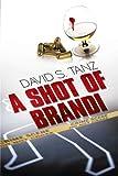 A Shot of Brandi, David S. Tanz, 146206681X