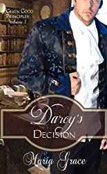 Darcy's Decision (Given Good Principles Book 1)