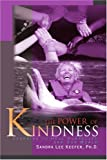 The Power of Kindness, Sandra Lee Keefer, 0595158714
