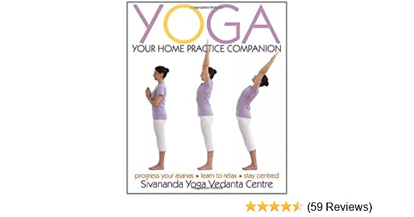 Yoga Your Home Practice Companion by Sivananda Yoga Vedanta ...