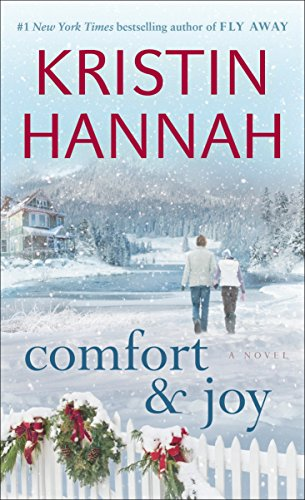 Book cover from Comfort & Joy: A Novel by Kristin Hannah