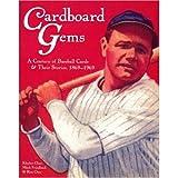 Cardboard Gems: A Century of Baseball Cards: A Century of Baseball Cards & Their Stories, 1869-1969