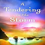 Tendering in the Storm   Jane Kirkpatrick