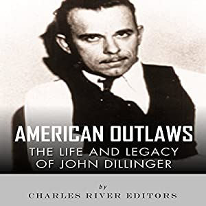 American Outlaws: The Life and Legacy of John Dillinger Audiobook