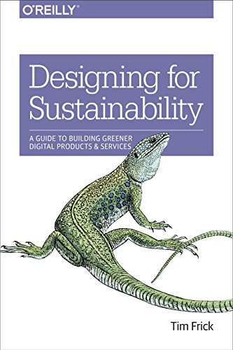 Designing for Sustainability: A Guide to Building Greener Digital Products and Services by O'Reilly Media