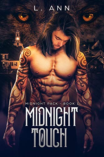 Of The Touch Wolf - Midnight Touch: (Midnight Pack Wolf Shifter Romance - Book 1)