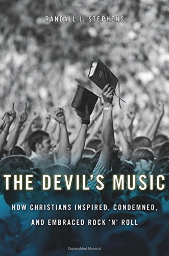 Read Online The Devil's Music: How Christians Inspired, Condemned, and Embraced Rock 'n' Roll pdf