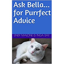 Ask Bella...for Purrfect Advice