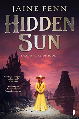 Hidden Sun: Shadowlands Book I by Jaine Fenn -- A woman in a yellow dress and wide-brimmed hat stands in front of a pinkish-purple sky, aside a river and several tall groupings of buildings