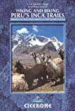 Hiking and Biking Peru's Inca Trails: 40 trekking and mountain biking routes in the Sacred Valley (Cicerone Guides)