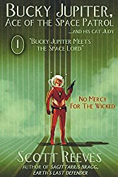 Bucky Jupiter Meets the Space Lord (Bucky Jupiter, Ace of the Space Patrol Book 1)