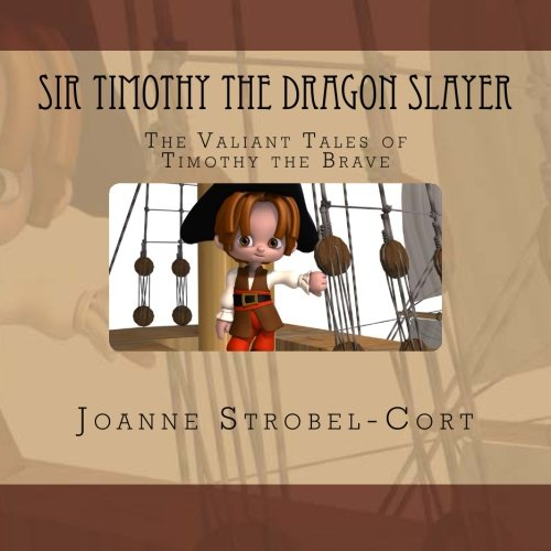 Read Online Sir Timothy the Dragon Slayer: The Valiant Tales of Timothy the Brave pdf