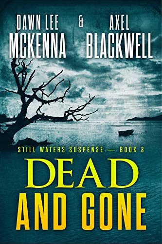 Dawn Series - Dead and Gone (The Still Waters Suspense Series Book 3)
