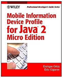 Mobile Information Device Profile for Java 2 MicroEdition: Professional Developer's Guide (Professional Developer's Guide Series)