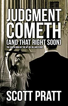 Judgment Cometh: and That Right Soon (Joe Dillard Series Book 8) by [Pratt, Scott]