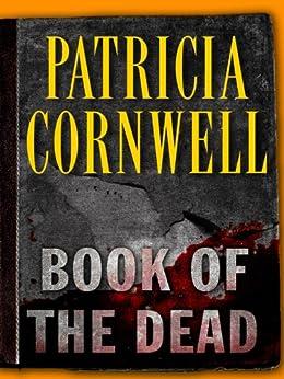 Book of the Dead: Scarpetta (Book 15) (The Scarpetta Series) by [Cornwell, Patricia]