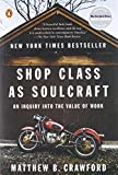 "A philosopher/mechanic's wise (and sometimes funny) look at the challenges and pleasures of working with one's hands  Called ""the sleeper hit of the publishing season"" (The Boston Globe), Shop Class as Soulcraft became an instant bestseller, attr..."