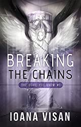 Breaking the Chains (The Devil You Know Book 1)