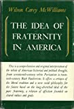 The Idea of Fraternity in America, Wilson C. McWilliams, 0520016505