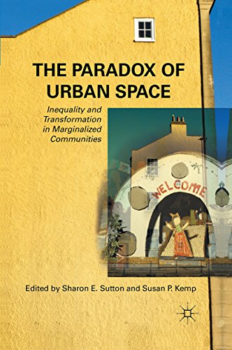 Download The Paradox of Urban Space: Inequality and Transformation in Marginalized Communities Pdf